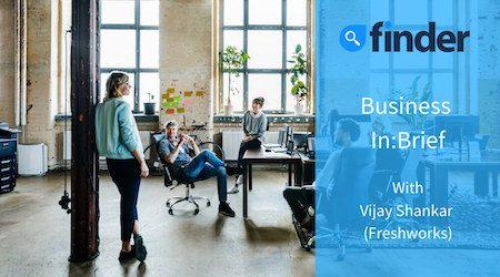 Business In:Brief with Vijay Shankar (Freshworks)