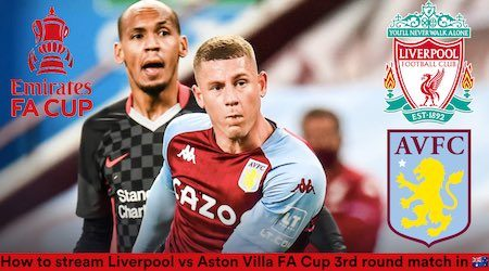 Aston Villa vs Liverpool FA Cup third round clash: Kick-off time and how to watch
