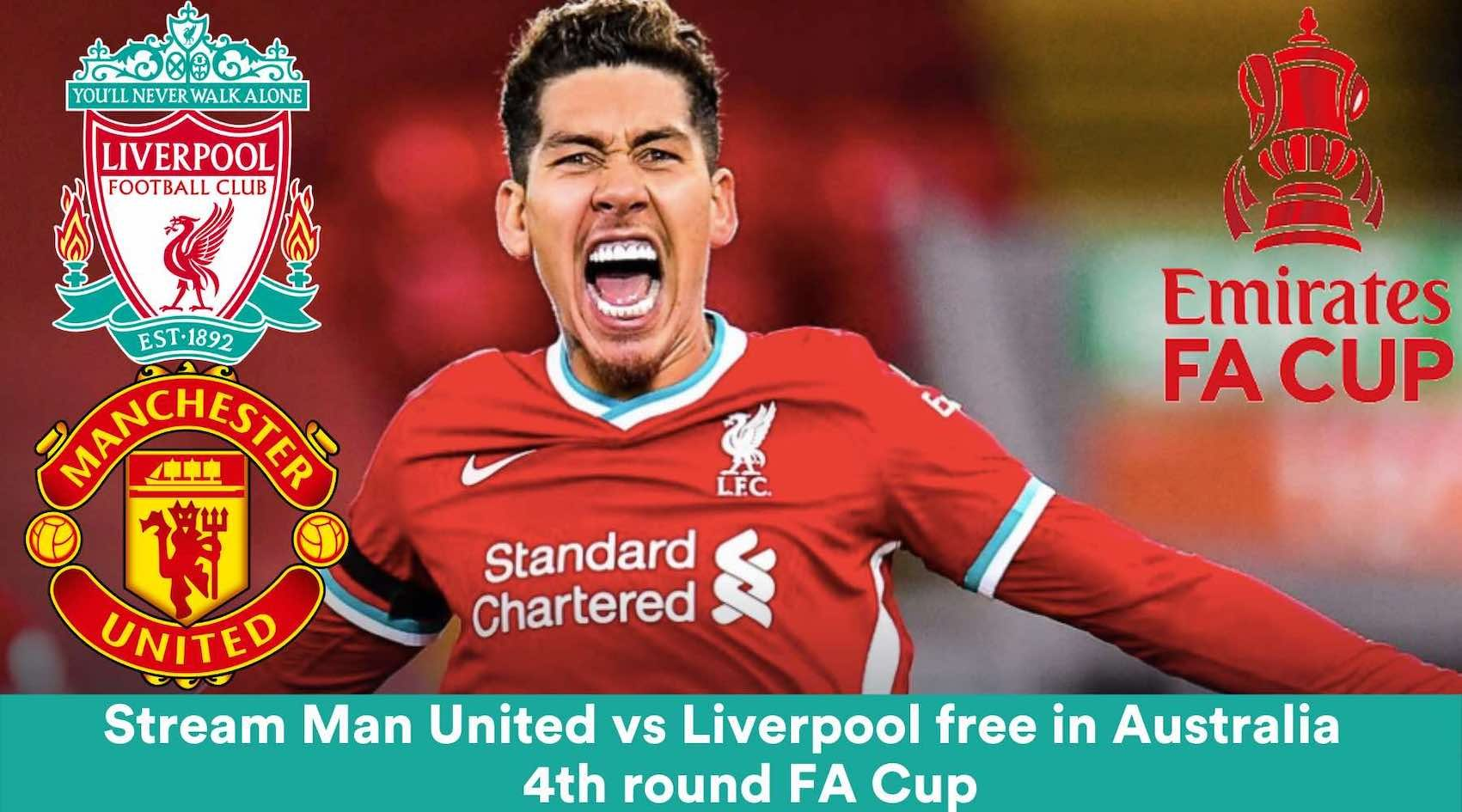 Man United vs Liverpool FA Cup fourth round: Start time and how to watch