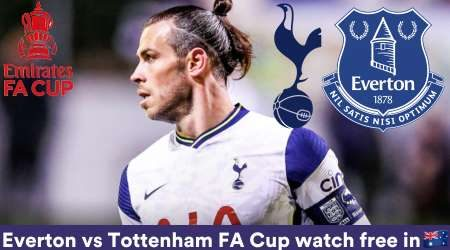 Everton vs Tottenham FA Cup fifth round: Start time and how to watch