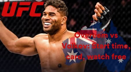 UFC Fight Night Overeem vs Volkov: Start time, watch live and free in Australia