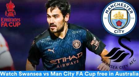 Swansea vs Man City FA Cup fifth round: Start time and how to watch