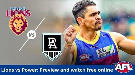How to watch Brisbane Lions vs Port Adelaide Power AFL live and match preview