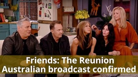 Friends reunion Australian broadcast confirmed: How to watch for free