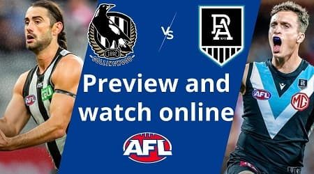 How to watch Collingwood Magpies vs Port Adelaide Power AFL live and match preview