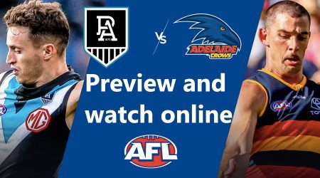 How to watch Port Adelaide Power vs Adelaide Crows AFL live and match preview