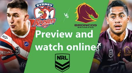 Watch Sydney Roosters vs Brisbane Broncos NRL live and match preview
