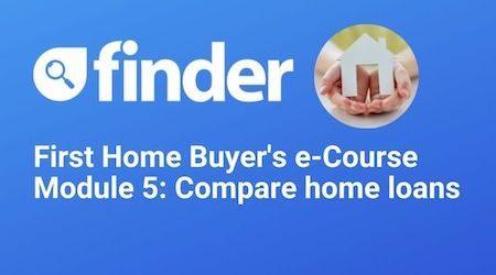 First Home Buyer's e-Course Module 5: Compare loans