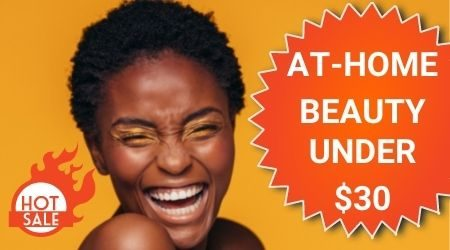 Hot sale picks for at-home beauty: All under $30