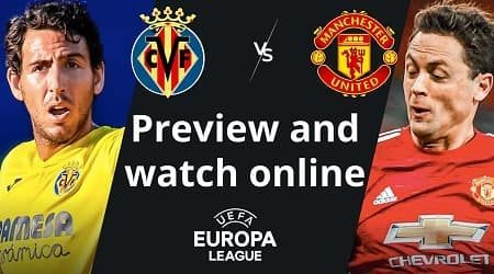 Villarreal vs. Man United Europa League final: Start time + how to watch