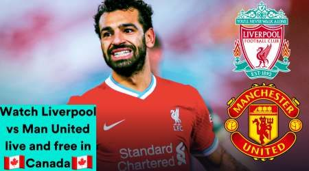 How to watch Liverpool vs Manchester United Premier League live and free in Canada