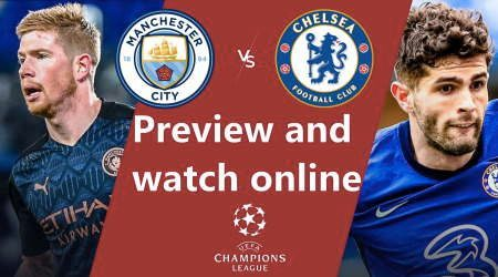 Man City vs Chelsea UEFA Champions League final: Start time and how to watch