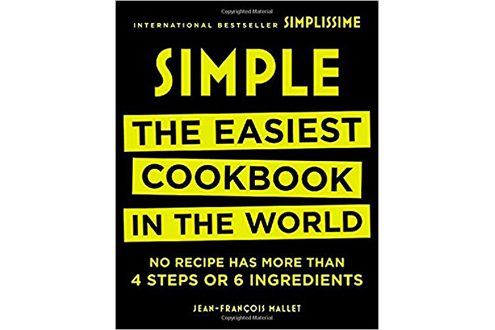 Simple: The Easiest Cookbook in the World Hardcover by Jean-Francois Mallet